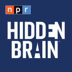 Blinded Me with Science: Podcasts for the Science Geeks in Us All-NPR's Hidden Brain podcast