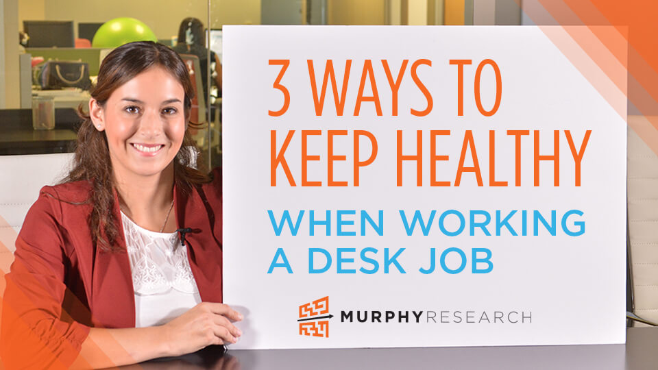 3 Ways to Keep Healthy When Working a Desk Job