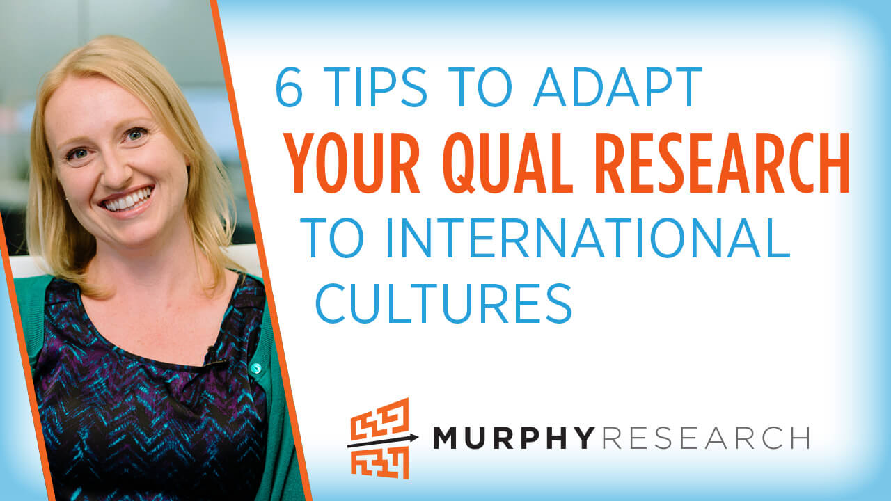 6 Tips to Adapt Your Research to International Cultures