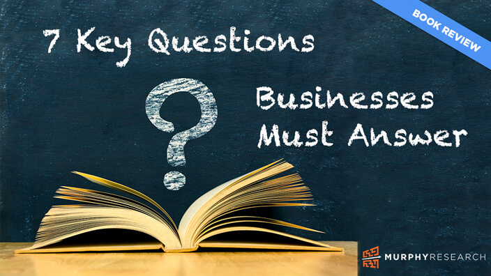 7 Key Questions Businesses Must Answer