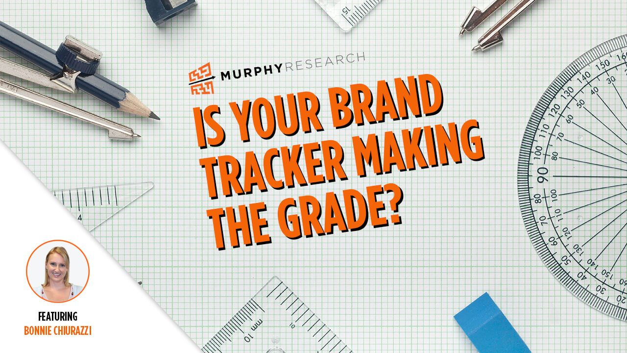Is Your Brand Tracker Making The Grade?