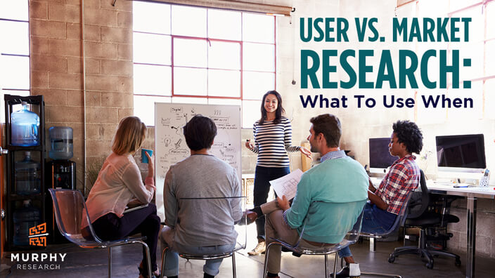 User Vs Market Research What To Use When Murphy Research