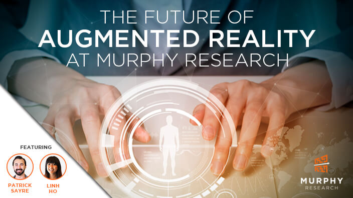 The Future of Augmented Reality at Murphy Research