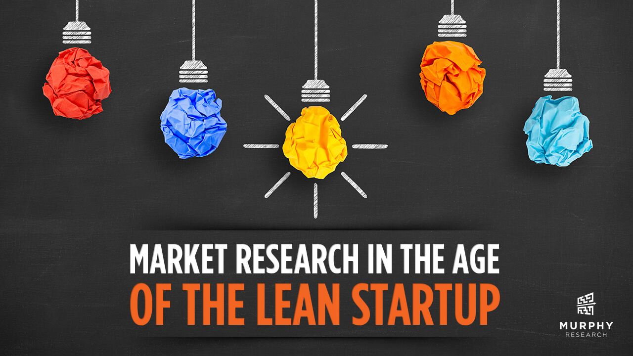 Market Research in the Age of the Lean Startup