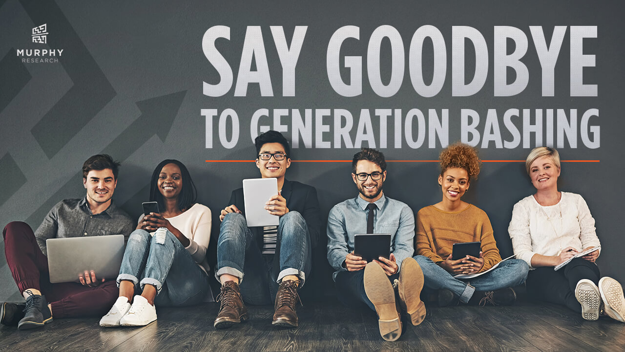 Say Goodbye to Generation Bashing